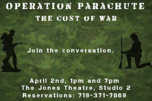 The Operation Parachute project will present two performances of The Cost of War-Join the Conversation, a compelling performance piece bringing to life stories and words drawn from American wars and written by involved warriors, soldiers, and civilians.
