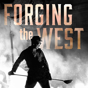 Forging the West: A Documentary by Jim Havey, p[resented at the Historic Jones Theater, Westcliffe, Colorado